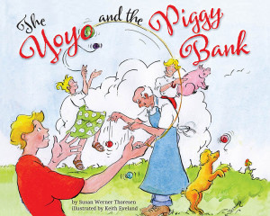 The Yoyo and the Piggy Bank by Susan Werner Thoresen, illustrated by Keith Eveland